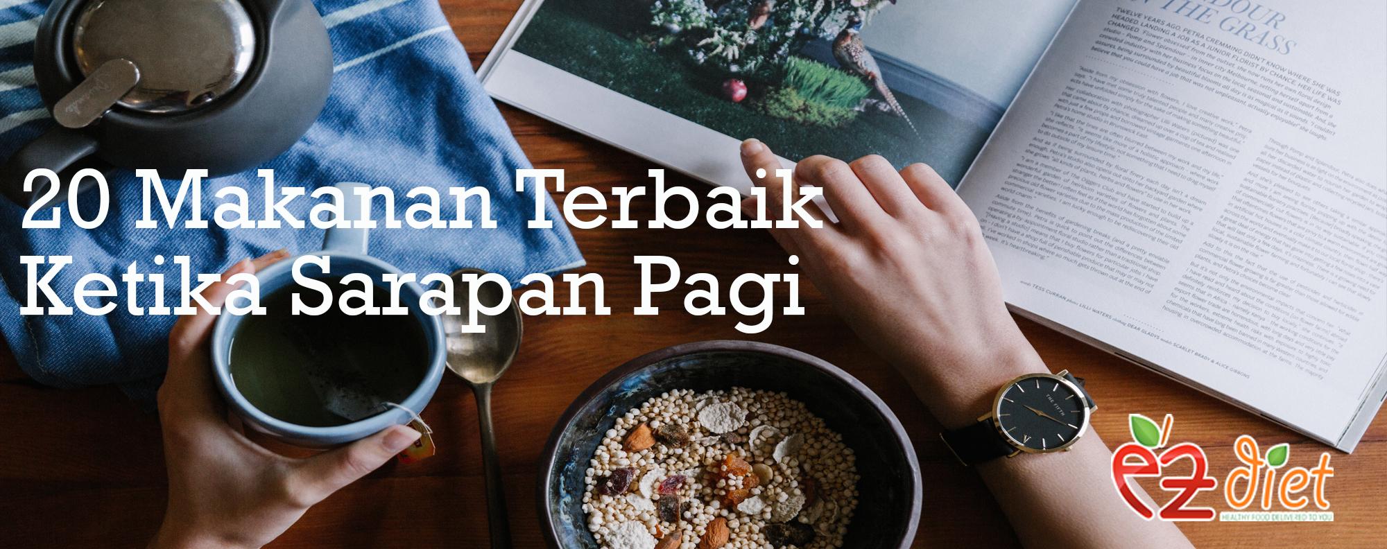 20 Makanan Terbaik Ketika Sarapan Ezdiet Sdn Bhd